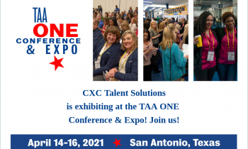 Join CXC Talent Solutions in San Antonio this April  for the TAA ONE Conference & Expo!